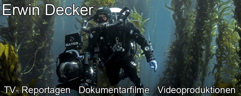 Erwin Decker - TV Reportagen - Dokumentarfilme - Videoproduktionen